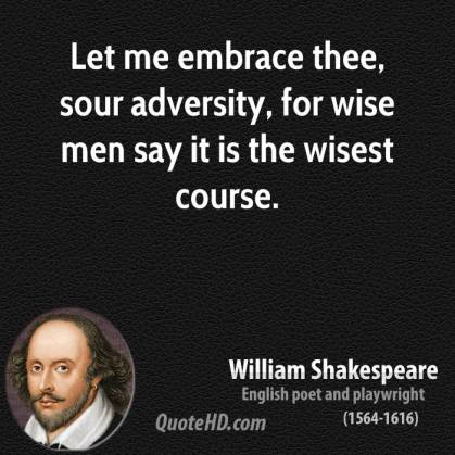 william-shakespeare-dramatist-let-me-embrace-thee-sour-adversity-for-wise-men-say-it