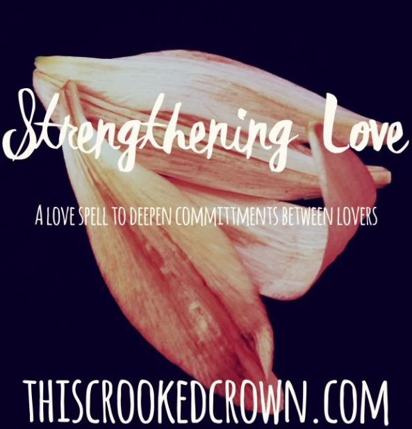 strengthening-love-spell-by-this-crooked-crown