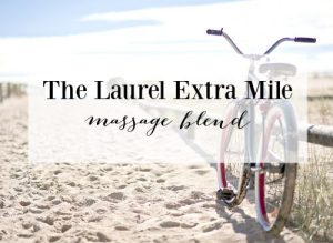 The Laurel Extra Mile Massage Blend